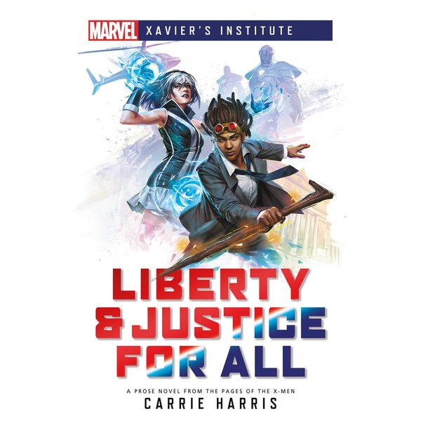 Marvel Xavier's Institute: Liberty & Justice for All (Paperback, 2020)