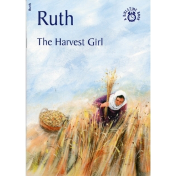 Ruth : The Harvest Girl