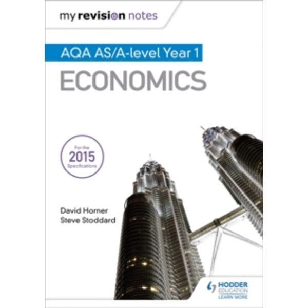 My Revision Notes: AQA AS Economics by David Horner, Steve Stoddard (Paperback, 2016)