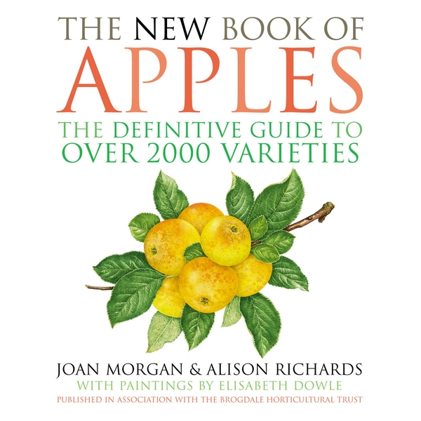 The New Book of Apples: The Definitive Guide to Over 2000 Varieties Hardcover – 3 Oct 2002