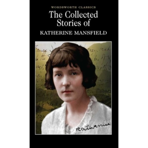 The Collected Short Stories of Katherine Mansfield by Katherine Mansfield (Paperback, 2006)