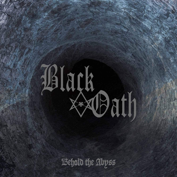 Black Oath - Behold The Abyss Vinyl