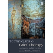 Techniques of Grief Therapy: Assessment and Intervention by Taylor & Francis Ltd (Paperback, 2015)