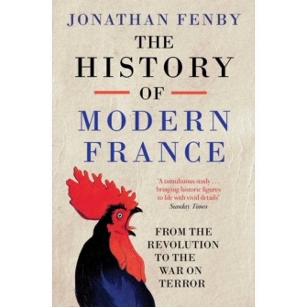The History of Modern France : From the Revolution to the War with Terror