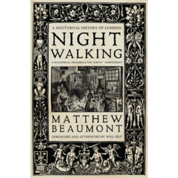 Nightwalking : A Nocturnal History of London