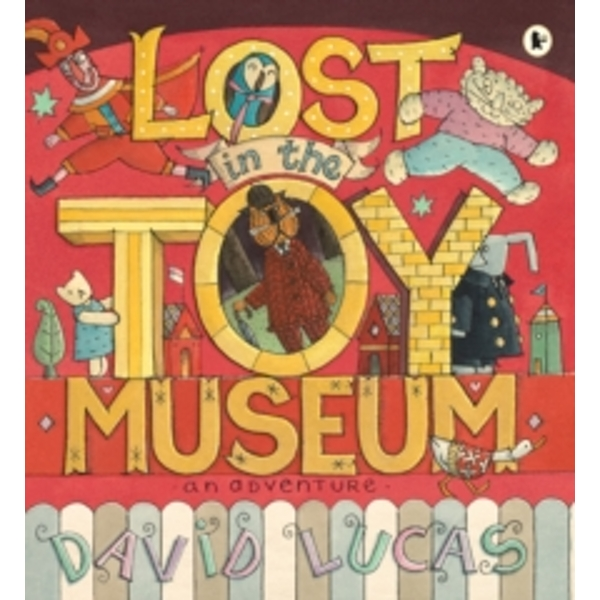 Lost in the Toy Museum: An Adventure by David Lucas (Paperback, 2011)