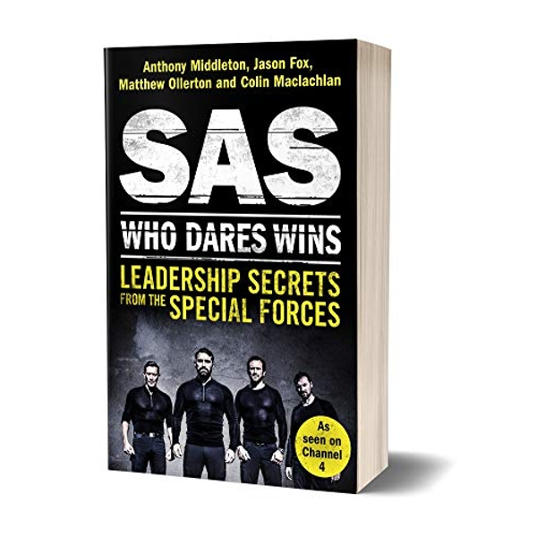 Sas: Who Dares Wins: Leadership Secrets from the Special Forces by Matthew Ollerton, Jason Fox, Colin MacLachlan, Anthony Middleton (Paperback, 2017)
