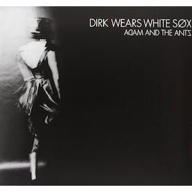 Adam & The Ants - Dirk Wears White Sox Vinyl