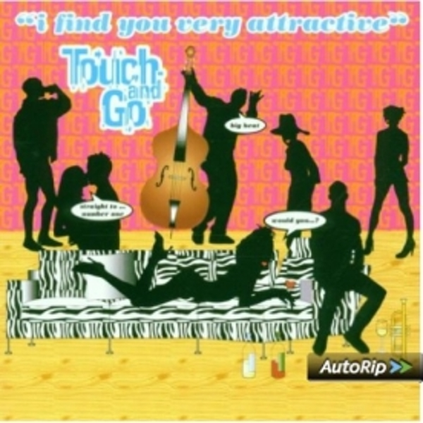 Touch And Go - I Find You Very Attractive CD