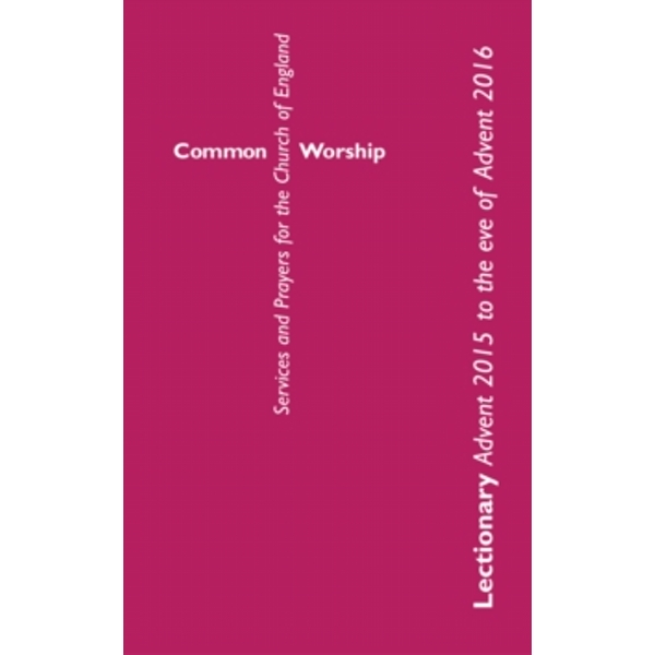 Common Worship Lectionary: Advent 2015 to the Eve of Advent 2016 Standard format Paperback