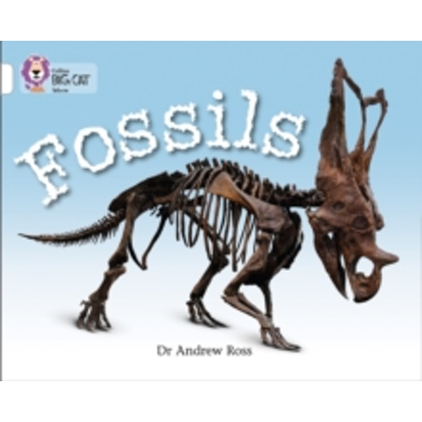 Fossils: Band 10/White (Collins Big Cat) by Andrew Ross (Paperback, 2010)