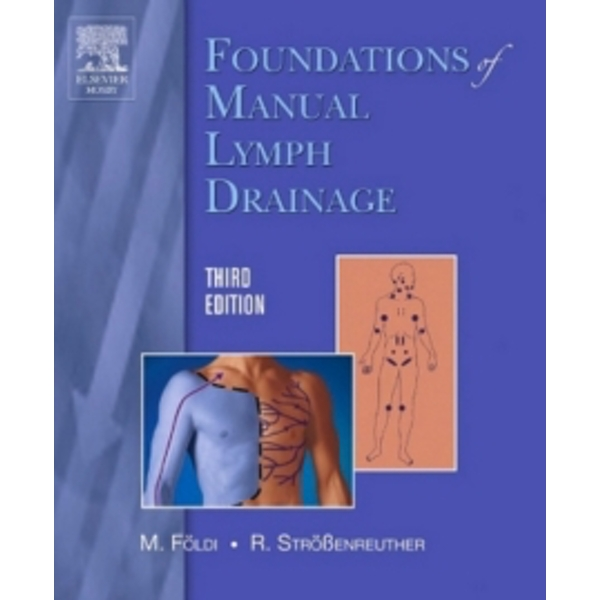 Foundations of Manual Lymph Drainage by Professor, Dr. Michael Foldi (Paperback, 2004)