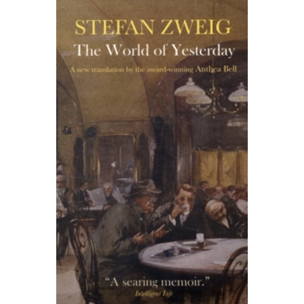 The World of Yesterday : Memoirs of a European