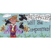 Trespassers Will Be Composted Smiley Sign