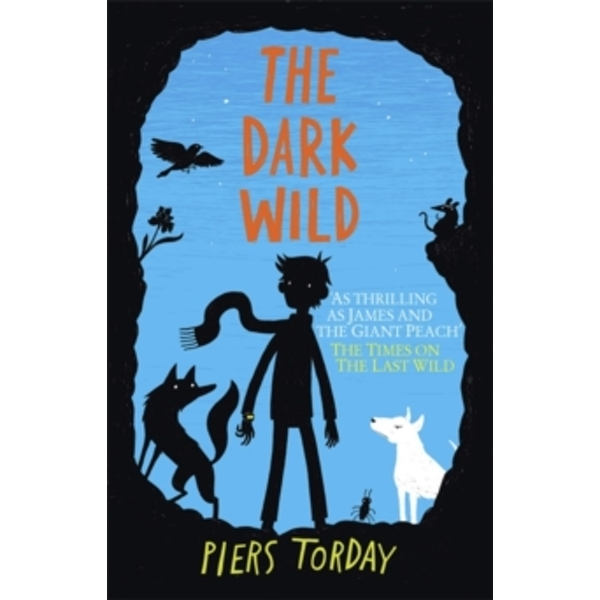 The Last Wild Trilogy: The Dark Wild : Book 2