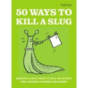 50 Ways to Kill a Slug by Sarah Ford (Paperback, 2003)
