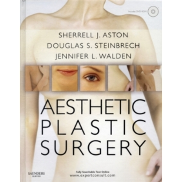Aesthetic Plastic Surgery with DVD: Expert Consult: Online and Print by Sherrell J. Aston, Dr. Jennifer L. Walden, Douglas S. Steinbrech (Hardback, 2009)