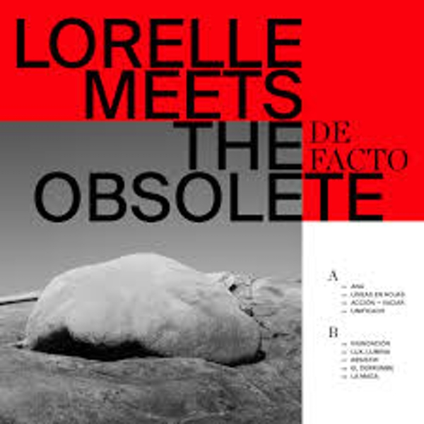 Lorelle Meets The Obsolete ‎– De Facto Limited Edition Transparent Beige Vinyl