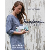 Handmade Style: 24 Must-Have Basics to Stitch, Use, and Wear by Anna Graham (Paperback, 2015)