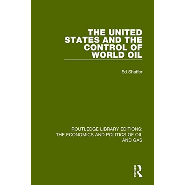 The United States and the Control of World Oil  Paperback / softback 2018