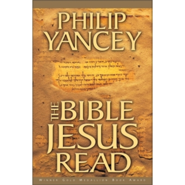The Bible Jesus Read: Why the Old Testament Matters by Philip Yancey (Paperback, 2000)