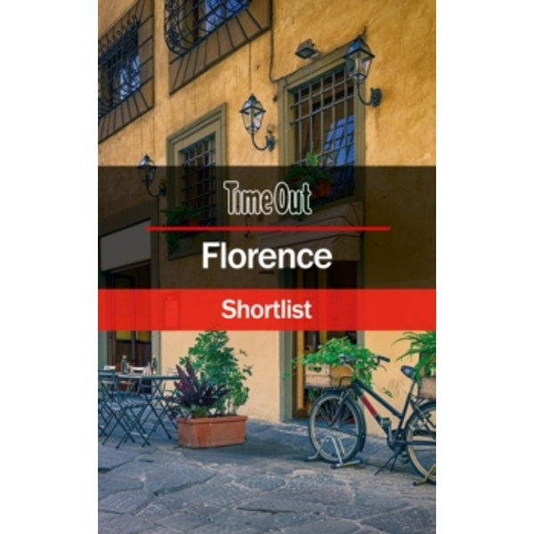 Time Out Florence Shortlist : Pocket Travel Guide