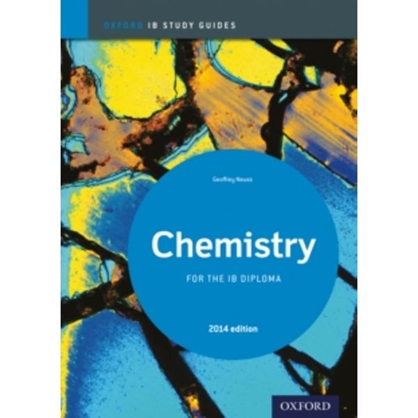 Chemistry Study Guide: Oxford IB Diploma Programme: 2014 by Geoff Neuss (Paperback, 2014)