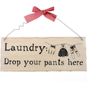 Laundry: Drop Your Pants Here Hanging Sign