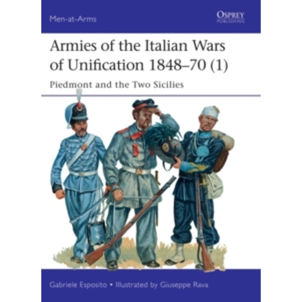 Armies of the Italian Wars of Unification 1848-70 1 : Piedmont and the Two Sicilies : 512