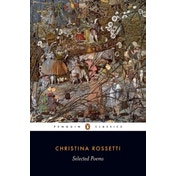 Selected Poems: Rossetti by Christina G. Rossetti (Paperback, 2008)