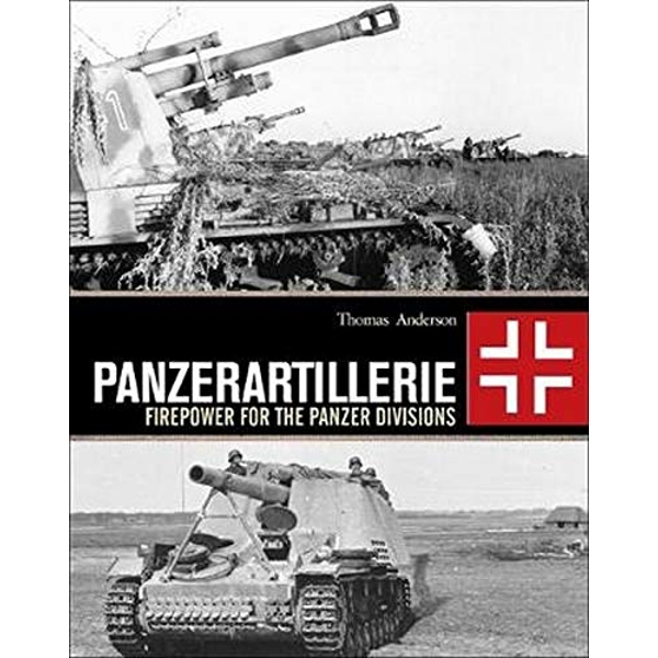 Panzerartillerie Firepower for the Panzer Divisions Hardback 2019