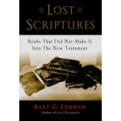 Lost Scriptures: Books That Did Not Make it into the New Testament by Bart D. Ehrman (Paperback, 2005)