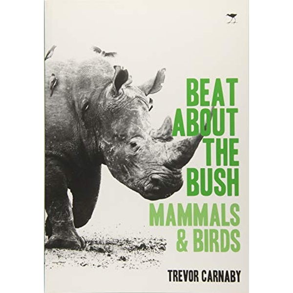 Beat about the bush: Mammals and birds by Trevor Carnaby (Paperback, 2013)