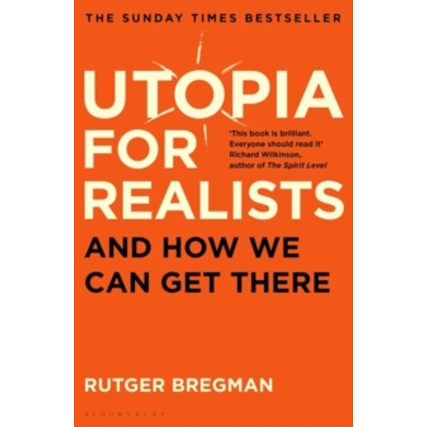 Utopia for Realists : And How We Can Get There (Paperback, 2018)