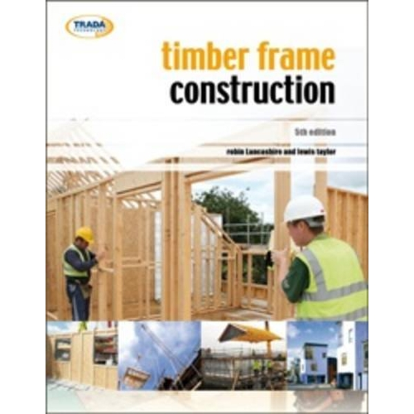 Timber Frame Construction by Robin Lancashire, Lewis Taylor (Paperback, 2011)
