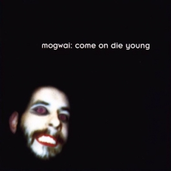 Mogwai - Come On Die Young CD