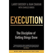 Execution: The Discipline of Getting Things Done by Larry Bossidy, Ram Charan, Charles Burck (Paperback, 2011)