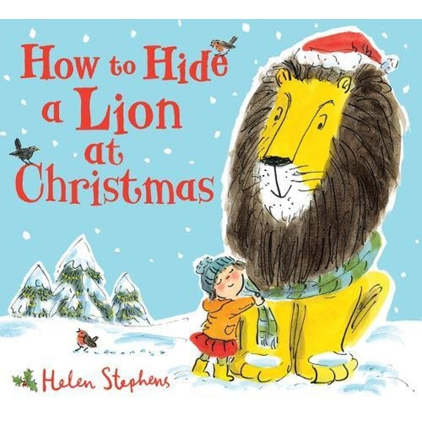 How to Hide a Lion at Christmas  Hardback 2018