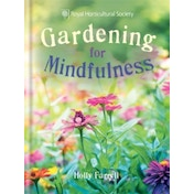 RHS Gardening for Mindfulness by Holly Farrell, The Royal Horticultural Society (Hardback, 2017)