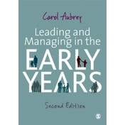 Leading and Managing in the Early Years by Carol Aubrey (Paperback, 2011)