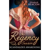 The Regency Season: Scandalous Awakening : The Viscount's Frozen Heart / the Marquis's Awakening