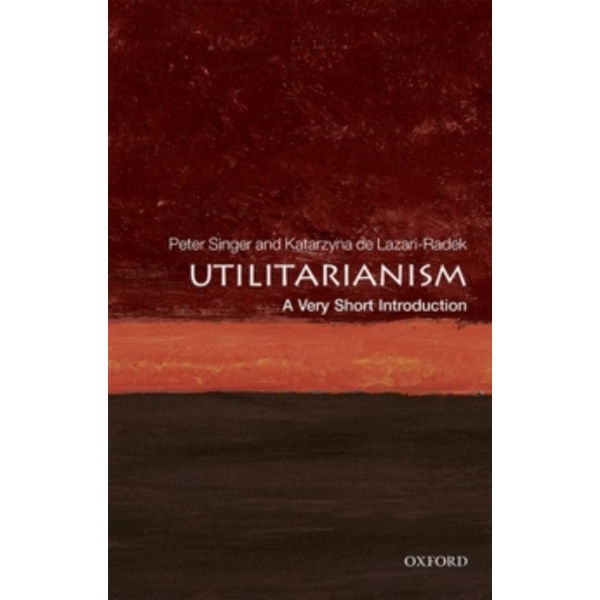 Utilitarianism: A Very Short Introduction by Peter Singer, Katarzyna De Lazari-Radek (Paperback, 2017)