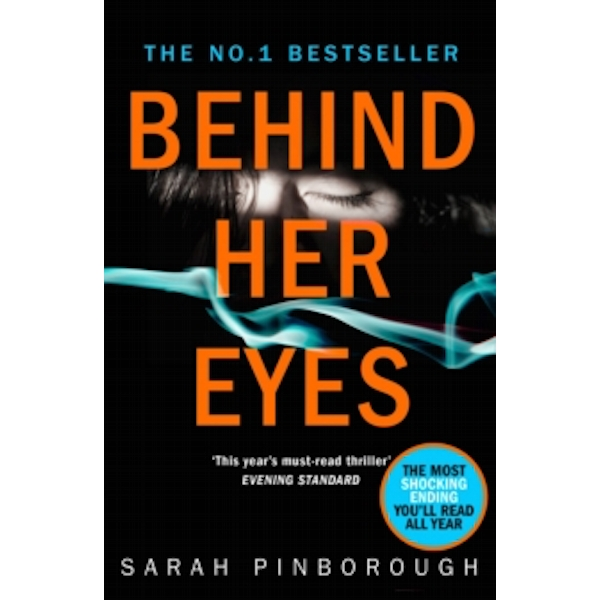 Behind Her Eyes : The Sunday Times #1 Best Selling Psychological Thriller Paperback
