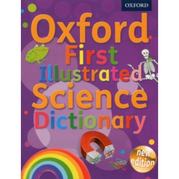 Oxford First Illustrated Science Dictionary by Oxford Dictionaries (Mixed media product, 2013)