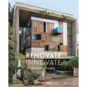 Renovate Innovate: Reclaimed and Upcycled Homes by Antonia Edwards (Hardback, 2017)