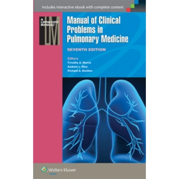 Manual of Clinical Problems in Pulmonary Medicine by Richard A. Bordow, Timothy A. Morris, Andrew J. Ries (Paperback, 2014)