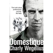 Domestique : The Real-life Ups and Downs of a Tour Pro