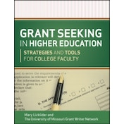 Grant Seeking in Higher Education: Strategies and Tools for College Faculty by Mary M. Licklider, The University of Missouri Grant Writer Network (Paperback, 2012)