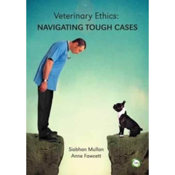 Veterinary Ethics : Navigating Tough Cases