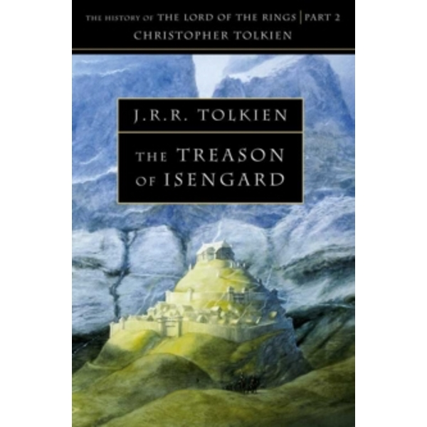 The Treason of Isengard (The History of Middle-earth, Book 7) by Christopher Tolkien (Paperback, 1995)